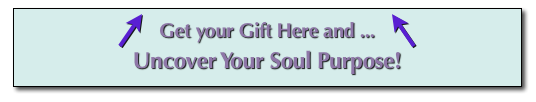soul purpose gift3 Do You Know Your Souls Purpose? – Heres Why You Want To Know NOW